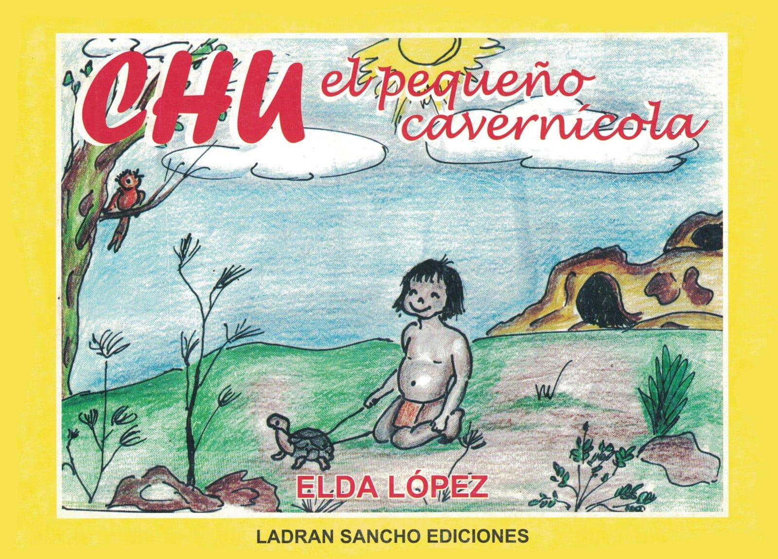 Tapa del Libro: Chu el pequeño cavernícola de Elda López