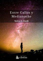 Tapa del eBook: Entre Gallos y Medianoche de Nelvis Ghelfi