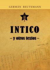 Tapa del libro: Intico y otros textos de Germán Reutemann