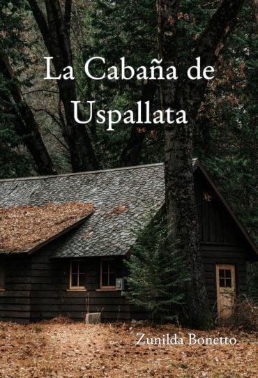 Tapa del libro: La Cabana de Uspallata de Zubilda Bonetto