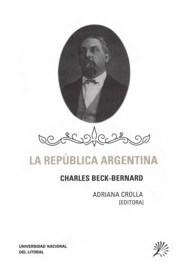 Tapa del Libro: La República Argentina de Charles Beck-Bernard